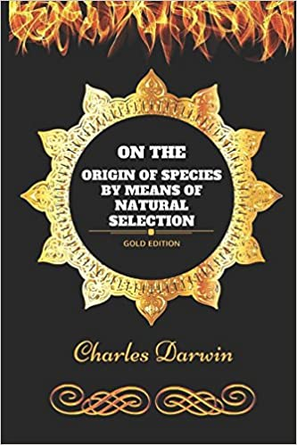 On the Origin of Species by Means of Natural Selection: By Charles