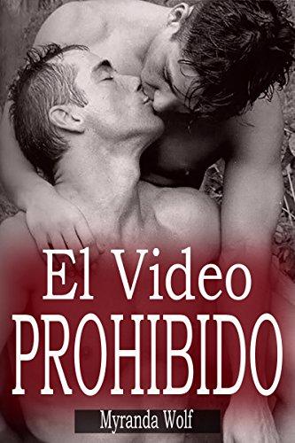 El Video Prohibido: (Erótica Gay) (Spanish Edition)