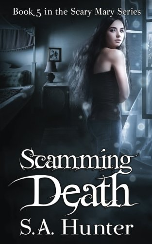 Scamming Death (The Scary Mary Series) (Volume (Scary Mary Story)