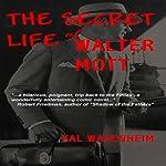 The Secret Life of Walter Mott | Kal Wagenheim