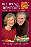 Recipes and Remedies from the People's PHarmacy, Joe and Terry Graedon, 0615404308