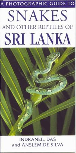 Photographic Guide to Snakes and Other Reptiles of Sri Lanka