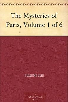 The Mysteries of Paris, Volume 1 of 6 by [Sue, Eugène]