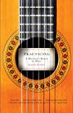 img - for Practicing: A Musician's Return to Music book / textbook / text book