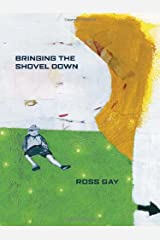 Bringing the Shovel Down (Pitt Poetry Series) Paperback
