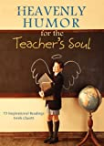 Heavenly Humor for the Teacher's Soul, , 1616264578