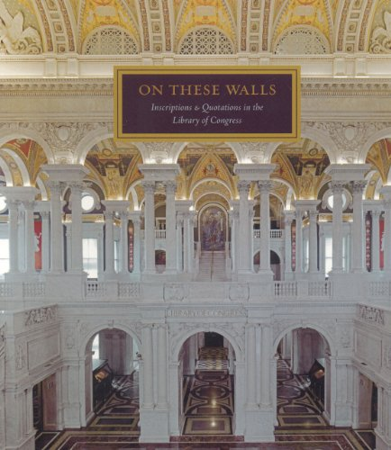 on-these-walls-inscriptions-quotations-in-the-library-of-congress