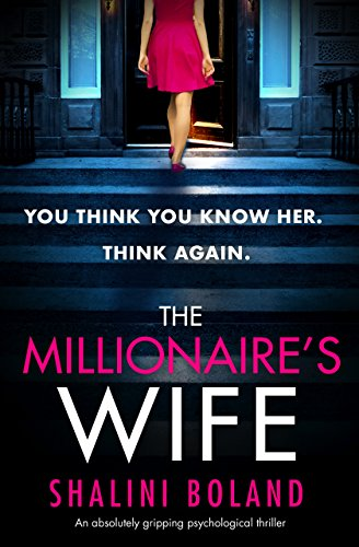 The Millionaire's Wife: An absolutely gripping psychological thriller by [Boland, Shalini]