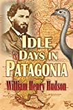 Idle Days in  Patagonia (1893)