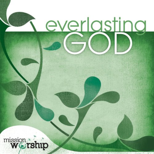 Mission Worship: Everlasting God