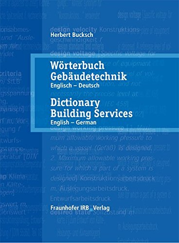 Wörterbuch Gebäudetechnik. Band 1 Englisch - Deutsch.: Dictionary Building Services. Vol. 1 English - German.