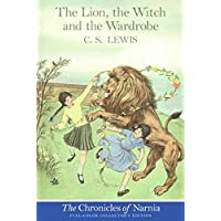 The Lion, the Witch and the Wardrobe: Full Color Edition: Collector's Edition (Chronicles of Narnia)