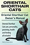 Oriental Shorthair Cats. Oriental Shorthair Cat Owners Manual. Oriental Shorthair Cats care, personality, grooming, health and feeding all included.