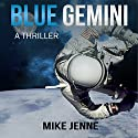 Blue Gemini: A Thriller Audiobook by Mike Jenne Narrated by Kevin Stillwell