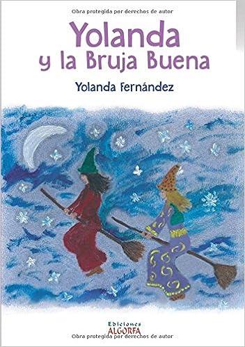 Yolanda y la Bruja Buena (Spanish Edition): Yolanda Fernández: 9788494466694: Amazon.com: Books