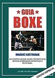 Guia Prático Boxe: Conheça as regras e aprenda a lutar boxe (Portuguese Edition)
