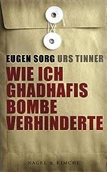Wie ich Ghadhafis Bombe verhinderte