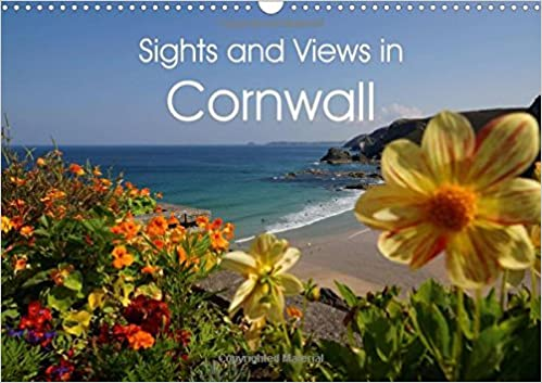 Sights and Views in Cornwall 2017: A Visit to the County in the Southwest with the Spectacular Coastline, Lush Gardens and a Very Beautiful Light: Cornwall (Calvendo Places)