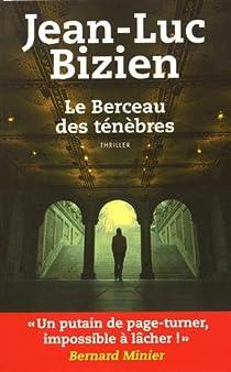 La Trilogie des ténèbres, tome 3 : Le berceau des ténèbres par Bizien