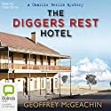 The Diggers Rest Hotel: Charlie Berlin, Book 1 Audiobook by Geoffrey McGeachin Narrated by Peter Byrne