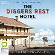 The Diggers Rest Hotel: Charlie Berlin, Book 1 | Geoffrey McGeachin