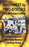 Southwest by Two-Stroke: Riding Yamaha 350s to California