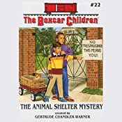 The Animal Shelter Mystery: The Boxcar Children Mysteries, Book 22 | Gertrude Chandler Warner