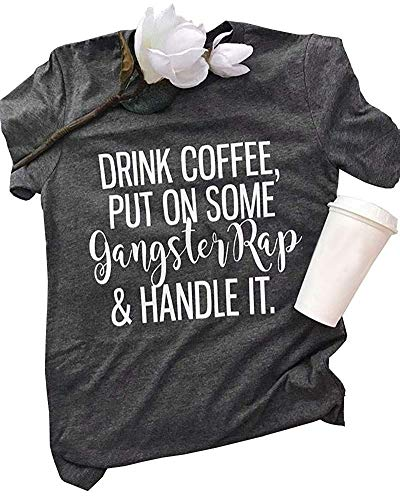 MOMOER Drink Coffee Put On Some Gangster Rap T Shirt Women Summer Short Sleeve Letter Print T-Shirt Casual Lady Tops Tee ()