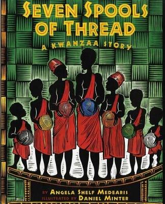 Seven Spools of Thread( A Kwanzaa Story)[7 SPOOLS OF THREAD][Paperback]