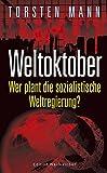 Weltoktober: Wer plant die sozialistische Weltregierung?
