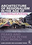 img - for Architecture of Regionalism in the Age of Globalization: Peaks and Valleys in the Flat World by Liane Lefaivre (2011-12-09) book / textbook / text book