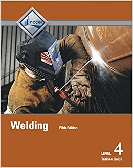 Welding Level 4 Trainee Guide (5th Edition)