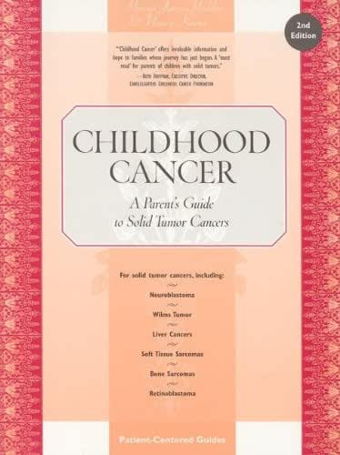 Childhood Cancer: A Parent's Guide to Solid Tumor Cancers, 2nd Edition