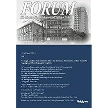 Forum für osteuropäische Ideen– und Zeitgeschich – Der lange Abschied vom totalitären Erbe