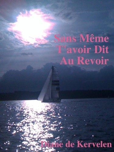 Sans même tavoir dit au revoir (A cause de toi t. 2) (French Edition)
