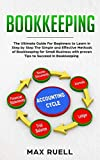 Bookkeeping: The Ultimate Guide For Beginners to