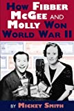 How Fibber McGee and Molly Won World War II