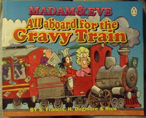 - Madam & Eve: All Aboard For the Gravy Train