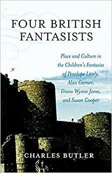 Book Four British Fantasists: Place and Culture in the Children's Fantasies of Penelope Lively, Alan Garner, Diana Wynne Jones, and Susan Cooper