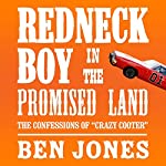 Redneck Boy in the Promised Land: The Confessions of 'Crazy Cooter' | Ben Jones