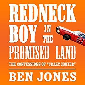 Redneck Boy in the Promised Land: The Confessions of 'Crazy Cooter' Hörbuch