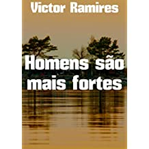 Homens são mais fortes (Portuguese Edition)