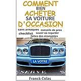 comment bien acheter sa voiture d'occasion (French Edition)
