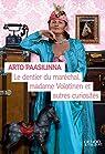 Le dentier du maréchal, Madame Volotinen, et autres curiosités par Paasilinna