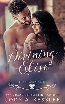 Divining Elise: Granite Lake Romance by [Kessler, Jody A.]