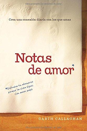 Notas de amor: Crea una conexión diaria con los que amas (Spanish Edition) pdf epub