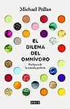 El dilema del omnívoro/ The Omnivore's Dilemma: En Busca De La Comida Perfecta/ a Natural History of Four Meals