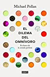 Image of El dilema del omnívoro / The Omnivore's Dilemma: A Natural History of Four Meals: En busca de la comida perfecta (Spanish Edition)
