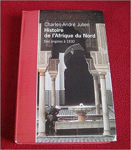 Lire Histoire de l'Afrique du Nord : Des origines à 1830 epub, pdf