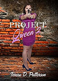 Project Queen  by Teresa D. Patterson ebook deal
